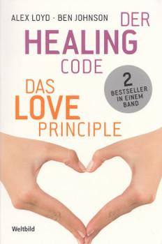 Healing Code / Das Love Principle - Alex Loyd & Ben Johnson [Taschenbuch, Weltbild]