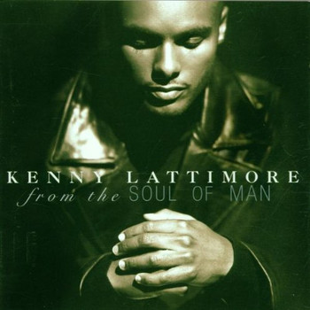 Kenny Lattimore - Soul of Man
