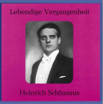 Heinrich Schlusnus - Lebendige Vergangenheit