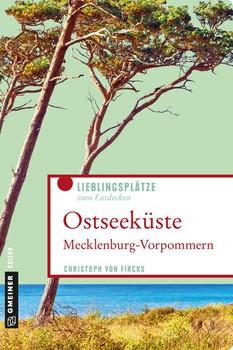 Ostseeküste Mecklenburg-Vorpommern. Lieblingsplätze zum Entdecken - Christoph von Fircks  [Taschenbuch]