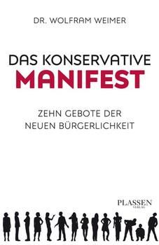 Das konservative Manifest. Zehn Gebote der neuen Bürgerlichkeit - Wolfram Weimer  [Taschenbuch]