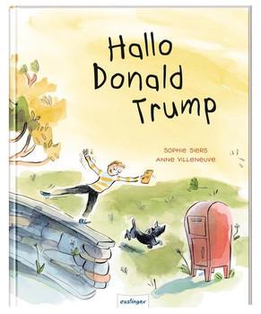 Hallo Donald Trump - Sophie Siers  [Gebundene Ausgabe]