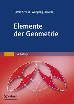 Elemente der Geometrie - Harald Scheid