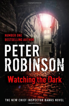 Watching the Dark (Inspector Banks 20) - Robinson, Peter