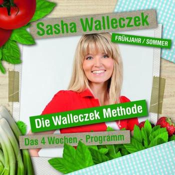 Sasha Walleczek - Die Walleczek Methode-das 4 Wochen-Programm