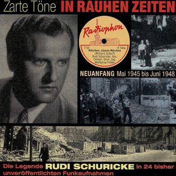 Rudi Schuricke - Zarte Töne in Rauhen Zeiten