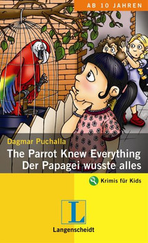 The Parrot Knew Everything / Der Papagei wusste alles. An Adventure in English - Dagmar Puchalla