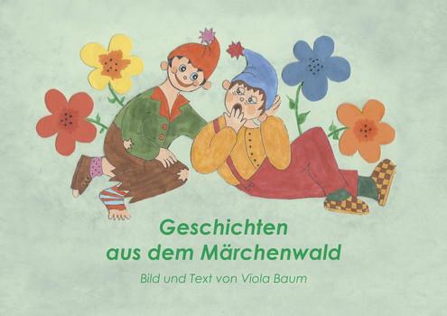 Geschichten aus dem Märchenwald. Schlamperle und Schlumperle / Abrakadabra Simsalabim - Viola Baum  [Gebundene Ausgabe]