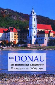 Die Donau. Ein literarischer Reiseführer - Hedwig Heger  [Taschenbuch]
