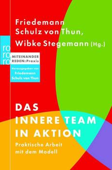 Das innere Team in Aktion. Praktische Arbeit mit dem Modell. - Friedemann Schulz von Thun