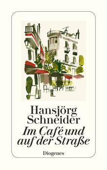 Im Café und auf der Straße - Hansjörg Schneider  [Taschenbuch]