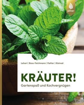 Kräuter!. Gartenspaß und Kochvergnügen - Claudia Boss-Teichmann  [Taschenbuch]