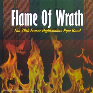 78th Fraser Highlanders Pipe - A Flame of Wrath