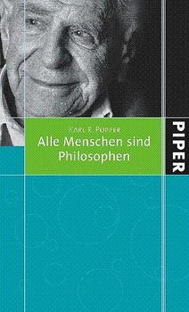 Alle Menschen sind Philosophen - Karl R. Popper