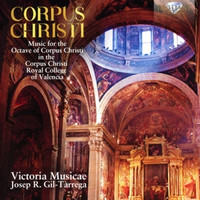 Victoria Musicae/Gil-Tarrega,Josep R. - Corpus Christi-Music For Octave Of Corpus Christi