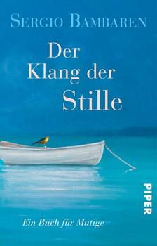 Der Klang der Stille. Ein Buch für Mutige - Sergio Bambaren  [Taschenbuch]