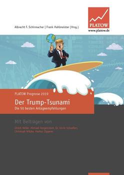 PLATOW Prognose 2019. Der Trump-Tsunami – Die 50 besten Anlageempfehlungen [Gebundene Ausgabe]