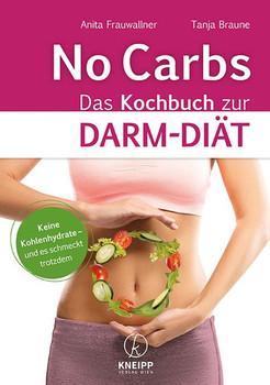 No Carbs. Das Kochbuch zur Darm-Diät - Tanja Braune  [Taschenbuch]