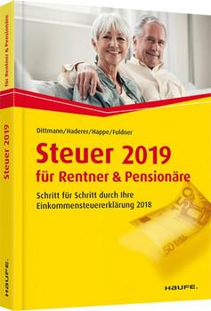 Steuer 2019 für Rentner und Pensionäre. Schritt für Schritt durch Ihre Steuererklärung 2019 - Rüdiger Happe  [Taschenbuch]