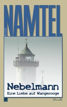 Nebelmann. Eine Liebe auf Wangerooge - Rudy Namtel  [Taschenbuch]