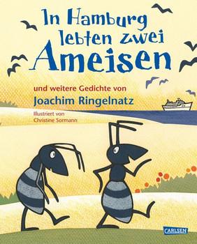 In Hamburg lebten zwei Ameisen - Joachim Ringelnatz  [Gebundene Ausgabe]