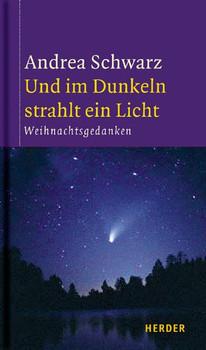 Und im Dunkeln strahlt ein Licht - Andrea Schwarz