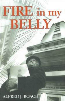 Fire in My Belly - Roach, Alfred J.