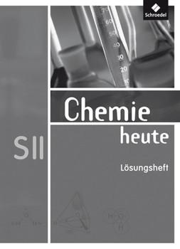 Chemie heute SII / Chemie heute SII - Allgemeine Ausgabe 2009. Allgemeine Ausgabe 2009 / Lösungen für die Arbeitshefte 1-3 [Taschenbuch]