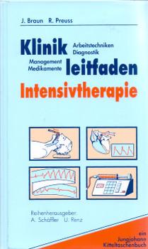 Klinikleitfaden Intensivtherapie: Arbeitstechniken, Diagnostik, Management, Medikamente - Jörg Braun [Gebundene Ausgabe, 1. Auflage 1991]