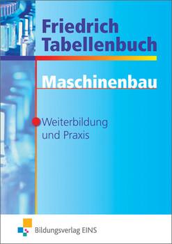 Friedrich Tabellenbuch : Maschinenbau, Weiterbildung und Praxis - Antonius Lipsmeier
