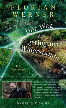 Der Weg des geringsten Widerstands. Ein Wanderbuch - Florian Werner  [Gebundene Ausgabe]