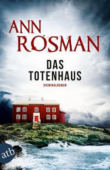 Das Totenhaus - Ann Rosman [Taschenbuch]
