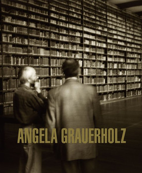 Angela Grauerholz - Angela Grauerholz  [Gebundene Ausgabe]