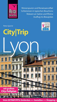 Reise Know-How CityTrip Lyon. Reiseführer mit Stadtplan und kostenloser Web-App - Petra Sparrer  [Taschenbuch]