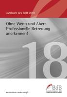 Ohne Wenn und Aber: Professionelle Betreuung anerkennen!. Jahrbuch BdB 2018 [Taschenbuch]