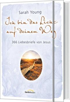 Ich bin das Licht auf deinem Weg. 366 Liebesbriefe von Jesus. - Sarah Young  [Gebundene Ausgabe]