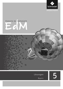 Elemente der Mathematik SI / Elemente der Mathematik - Ausgabe 2017 für Bayern. Ausgabe 2017 für Bayern / Lösungen 5 [Taschenbuch]