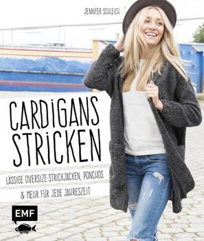 Cardigans stricken: Lässige Oversize-Strickjacken, Ponchos und mehr für jede Jahreszeit - Jennifer Schleich [Gebundene Ausgabe]
