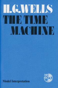 Time Machine, Model Interpretation. - H. G. Wells