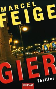 Gier: Thriller - Marcel Feige