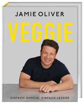 Veggie. Einfach Gemüse, einfach lecker - Jamie Oliver  [Gebundene Ausgabe]