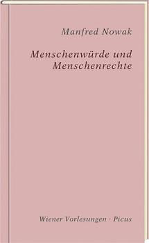 Menschenwürde und Menschenrechte - Manfred Nowak  [Gebundene Ausgabe]