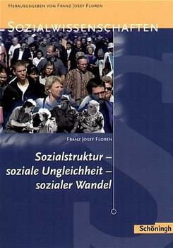 Sozialstruktur, soziale Ungleichheit, sozialer Wandel. (Lernmaterialien)