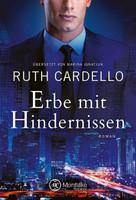 Erbe mit Hindernissen - Ruth Cardello  [Taschenbuch]