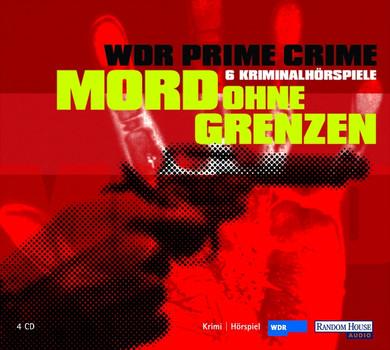WDR Prime Crime - Mord ohne Grenzen. 6 CDs. - Michael Koser