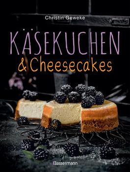 Käsekuchen & Cheesecakes. Rezepte mit Frischkäse oder Quark. Von Zupfkuchen bis New-York-Cheesecake. Als Kuchen, Torten, Dessert im Glas oder Eis am Stiel - Christin Geweke  [Taschenbuch]