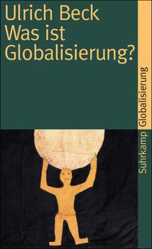 Was ist Globalisierung?: Irrtümer des Globalismus - Antworten auf Globalisierung (suhrkamp taschenbuch) - Ulrich Beck