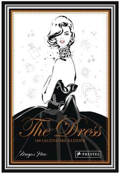 The Dress: 100 legendäre Kleider. [Geschenkband mit Goldschnitt und Goldfolienprägung] - Megan Hess  [Gebundene Ausgabe]