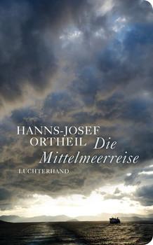 Die Mittelmeerreise - Hanns-Josef Ortheil  [Gebundene Ausgabe]