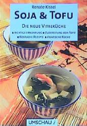 Soja und Tofu - Renate Kissel